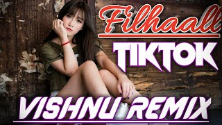 Gambar cover Filhal Remix Female Version | Filhaal Full Song Dj Remix | Filhall Akshay Kumar, B Praak, Jaani Song