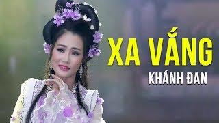 Xa Vắng - Khánh Đan | Ca Nhạc Trữ Tình Bolero Gây Chấn Động Lòng Người