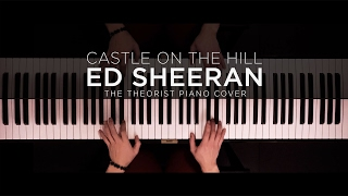 Ed Sheeran - Castle On The Hill | The Theorist Piano Cover