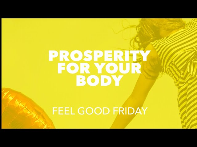 Prosperity for your body.