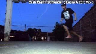 Cash Cash - Surrender ( Lucas A Edit Mix ) [ReEDIT Nick Coult]
