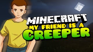 Minecraft: NAUGHTY BOY!!! My Friend is a Creeper - (Minecraft Roleplay) Ep. 42