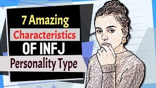 7 Amazing Characteristics of the INFJ Personality Type