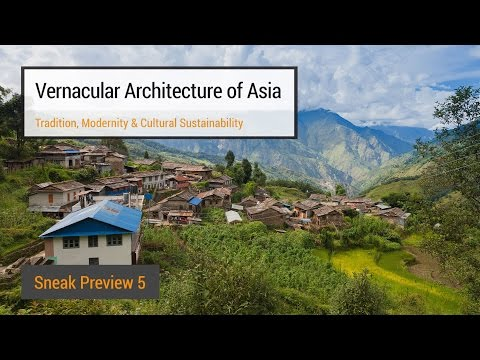 Vernacular Architecture of Asia - Sneak Preview (Week 5)