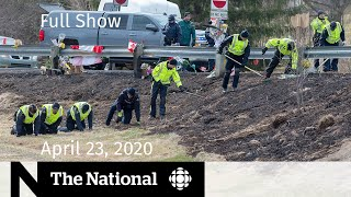 The National for Thursday, April 23 — New details about how N.S. mass shooting started, ended
