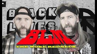 BLM: The Woke Redneck