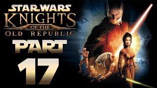 Star Wars: KotOR (Modded) - Let's Play - Part 17 -