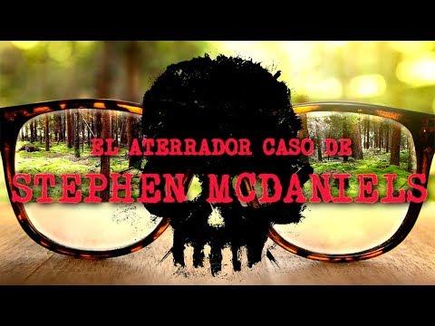 El aterrador caso de Stephen McDaniels (REAL)