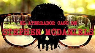 Video: El aterrador caso de Stephen McDaniels (REAL)