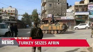 Turkish led forces take Syrian city of Afrin from Kurdish YPG