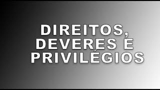 Valorize seus direitos, deveres e privilégios - DbTv #804