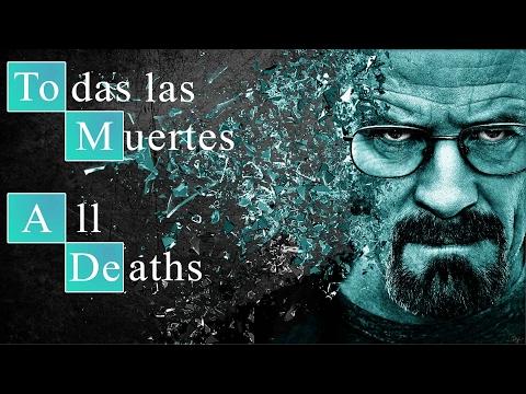 Breaking bad  271 Deaths All Deaths  All Seasons