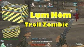 Bình Luận CF : Lụm Hòm Troll Zombie ^^