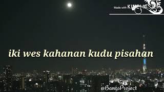 Lirik lagu wegah kelangan menyentuh(versi Dj)