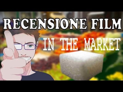 RECENSIONE FILM - In The Market