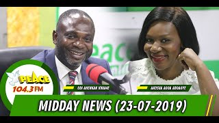 MIDDAY NEWS ON PEACE FM, OKAY FM, NEAT FM, HELLO FM (23/07/2019)