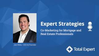 Expert Strategies: Co-Marketing for Mortgage and Real Estate Professionals