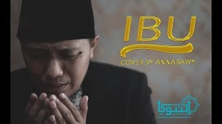 IBU - NEW SAKHA (COVER BY ANNABAWY)