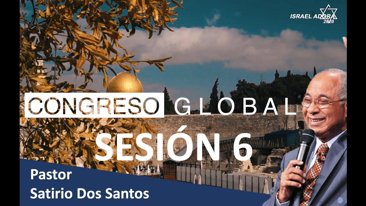Sesión 6 - Congreso Global En Linea - Pastor José  Satirio Dos Santos.