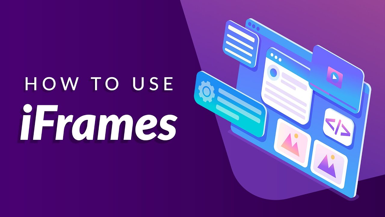 What Is an iFrame? (And How to Use Them)