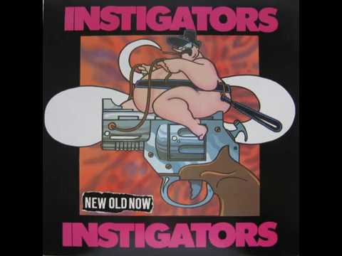Instigators - new old now