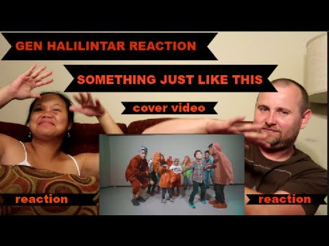 The Chainsmokers & Coldplay - Something Just Like This (COVER) | GEN HALILINTAR REACTION!!