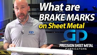 Allowing Brake Marks on Sheet Metal fabrications can save money - GP PRECISION