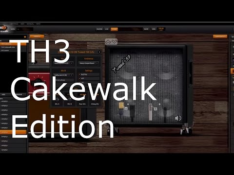 TH3 Cakewalk Edition Overview