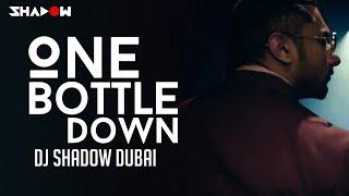 Yo Yo Honey Singh - One Bottle Down - Dj Shadow Dubai Remix