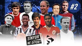 Charlton, Pele, Di Stefano, Puskas, Eusebio, Rivera, 60'lar Futbolu   Sinyor Ne Diyor? S2B2