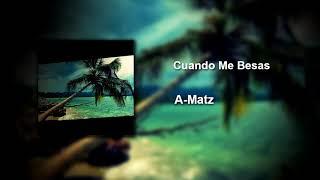 Matz - Cuando me besas ( music prod by iMusicBeat)