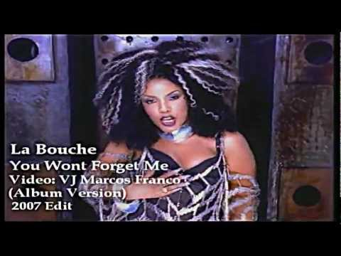 La Bouche  You Wont Forget Me vjmarcos mix
