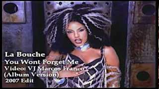La Bouche - You Won't Forget Me [vjmarcos mix]