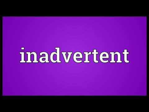 Inadvertent Meaning