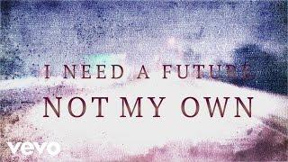 Matt Maher - A Future Not My Own