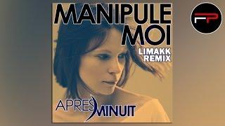 Après Minuit - Manipule-moi (Remix Limakk Radio Edit)