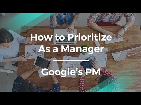 How to Prioritize by Google's Product Manager