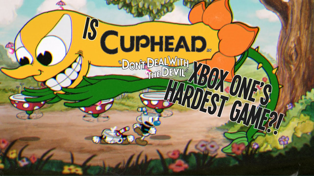 Is Cuphead Xbox One S Hardest Game Youtube