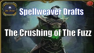 Spellweaver Drafts: The Crushing of The Fuzz