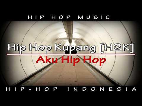 Hip Hop Kupang - Aku Hip Hop [ Hip Hop Music ]