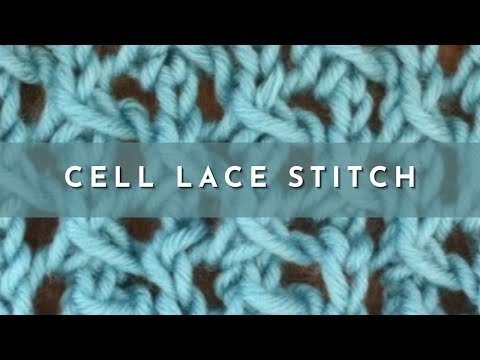 How To Knit The Cell Lace Stitch Youtube