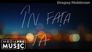 Descarca Dragos Moldovan - In fata ta (Original Radio Edit)
