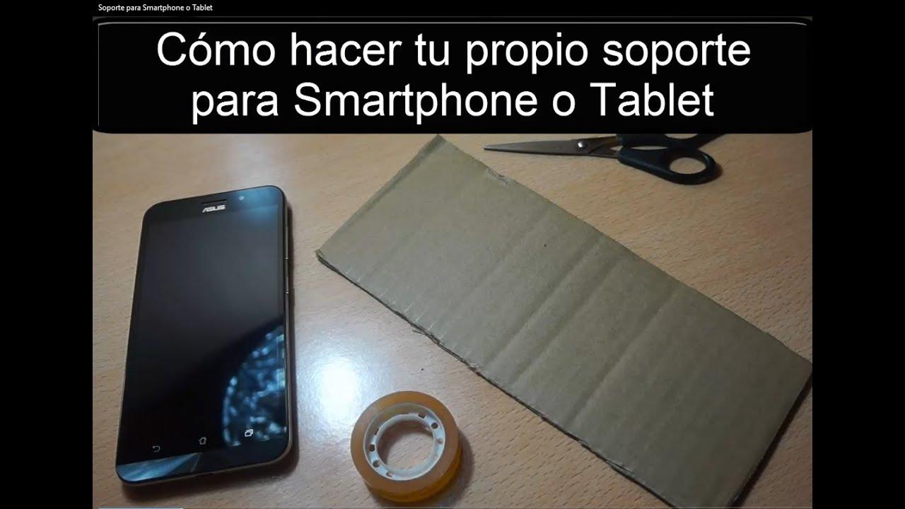 C mo fabricar soporte casero para smartphone o tablet youtube - Soporte para tablet ...