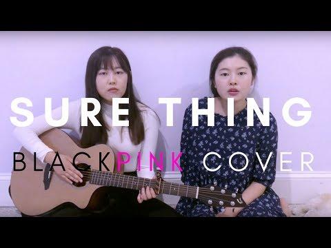 BLACKPINK- 'SURE THING (Miguel)' Acoustic Cover + Lyrics - 블랙핑크 어쿠스틱 커버