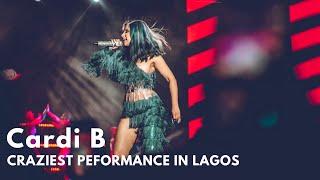 Cardi B Live In Lagos Nigeria Craziest Performance