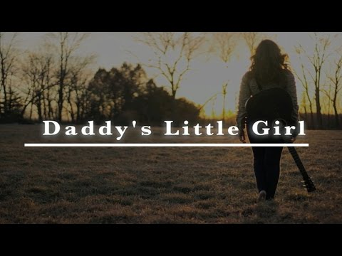 Daddy's Little Girl Lyric Video