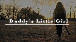 Daddy S Little Girl Lyric Video