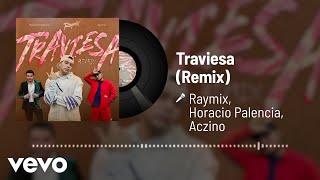 Raymix, Horacio Palencia, Aczino - Traviesa (Remix / Audio)