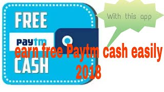 How to earn Paytm cash easily 2018 ||earn Rs.50 easily n instantly.
