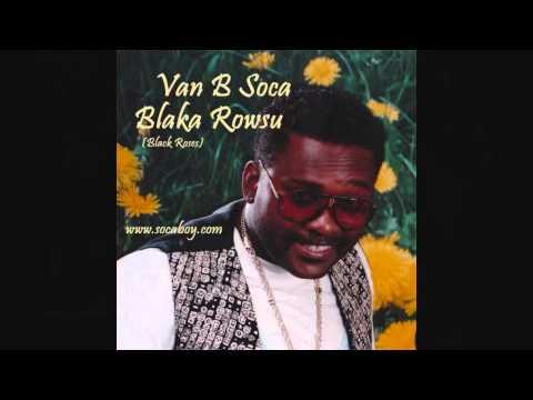 Van B Soca - Blaka Rowsu-Black Roses